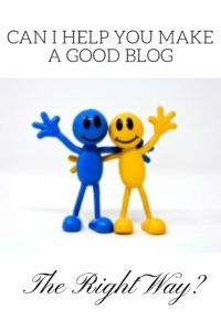help to make a good blog